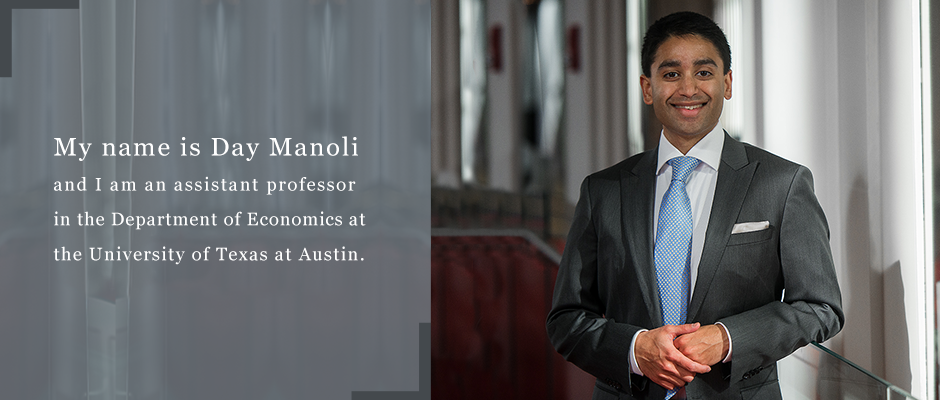 Day Manoli is an assistant professor in the Department of Economics at the University of Texas at Austin. Professor Manoli's research focuses on empirical analyses to document and improve the impacts of government policies. His research interests include social security and retirement policy, income tax policy and education policy. In[..]